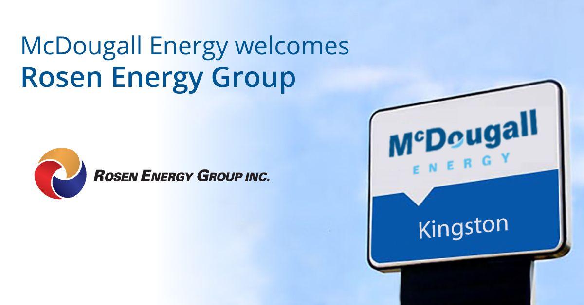 Kingston Based Rosen Energy Group Inc. Reaches Deal to Join the McDougall Energy Family